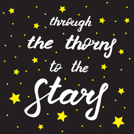 Beautiful card with lettering. Through the thorns to the stars. Night sky with stars. Creative print for design. Calligraphy banner. Vector illustration. White text isolated on black board