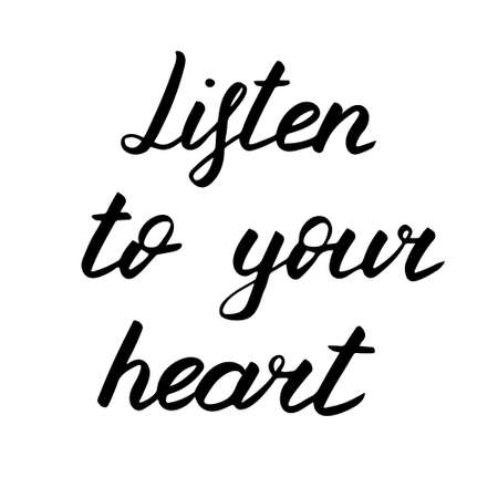 Listen to your heart, vector lettering illustration. Positive phrase isolated on white. Hand drawn quote for print, cards, decoration, design. Calligraphic Inscription Ilustracja