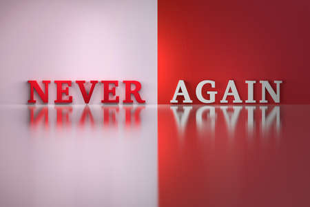 Concept illustration of stopping something with text words Never Again. Image in red and white colors. 3d illustration.