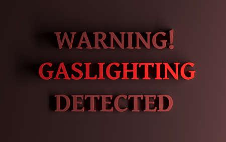 Red words Warning Gaslighting detected. Metaphor of emotional abuse. 3d illustration.