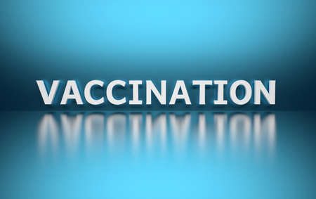 Word Vaccination written in white bold letters standing on blue shiny reflective surface. 3d illustration.