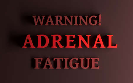 Alerteness words Warning Adrenal Fatigue written in bold red letters on dark red background. 3d illustration.