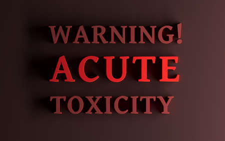 Warning with text Acute toxicity written in bold red letters on dark red background. 3d illustration.