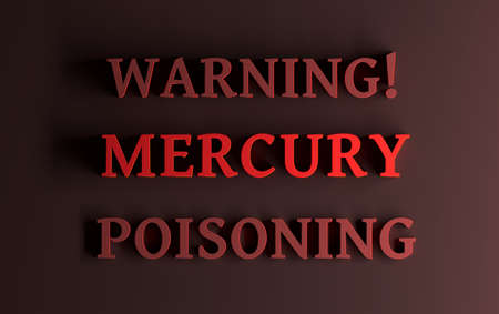 Warning with red text Mercury poisoning written in bold red letters on dark red background. 3d illustration.