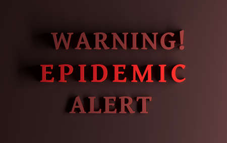 Message with large bold red words - Warning! Epidemic Alert. Simple concept for infectious disease outbreak. 3d illustration.