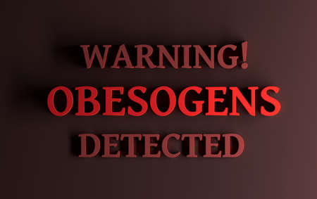 Warning message with bold red words Warning! Obesogens Detected on dark red brown background. 3d illustration.