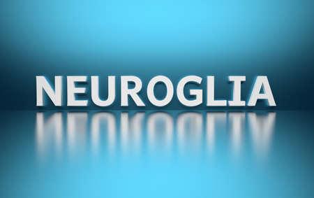 Word Neuroglia written in bold white letters on blue reflective background. 3d illustration.