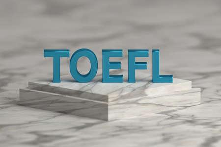 Large bold blue shiny letters TOEFL standing on marble pedestal. International english language exam concept. 3d illustration.