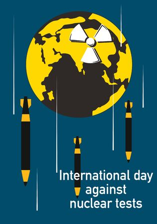 International Day against Nuclear Tests 29th august vector poster.Nuclear warheads. bombs falling and attacking Planet.Stop weapon testing, live in peace flat illustration.Nuclear environmental impact Illustration