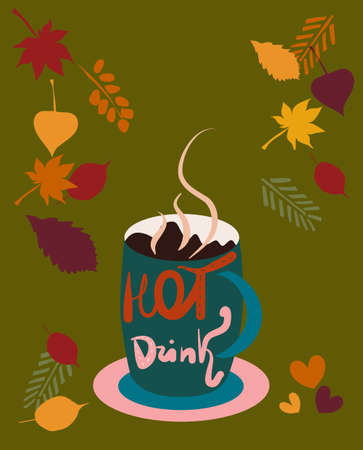 Tall authentic cup with tea,cacao with milk or coffee. There is steam from a mug. Cozy mood with autumn leaf fall. Lettering text hot drink. Warm atmosphere vector illustration in doodle style