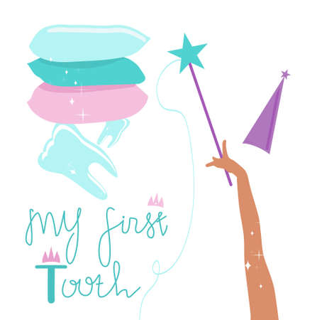 Lettering of My first tooth. Magic wand in fairy hand.Milk teeth under a stack of pillows.Congratulations for baby and parents.Orthodontic themed poster.Vector flat style for children's dentistry
