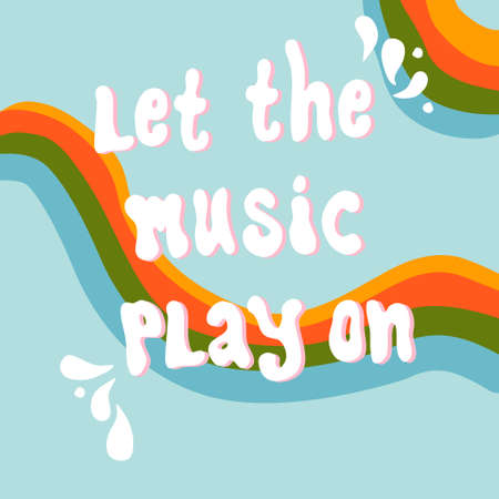 Let the Music play on handwritten vector lettering quote with rainbows. Vocal or instrumental sound motivation phrase. Poster for acoustic bar, theater,jazz club.Print for t-shirt.Music festival