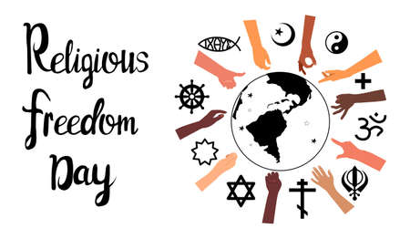 Religious Freedom day lettering poster.Human Solidarity.Hands different ethnicities in various gestures and spiritual symbols are around Planet Earth. Ilustración de vector