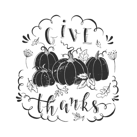 Vector black and white Thanksgiving design greeting card with typographic and decoration elements. Give thanks. Pumpkin patch on white background. Thanksgiving Day card.