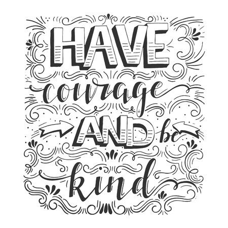Avoir du courage et être gentil