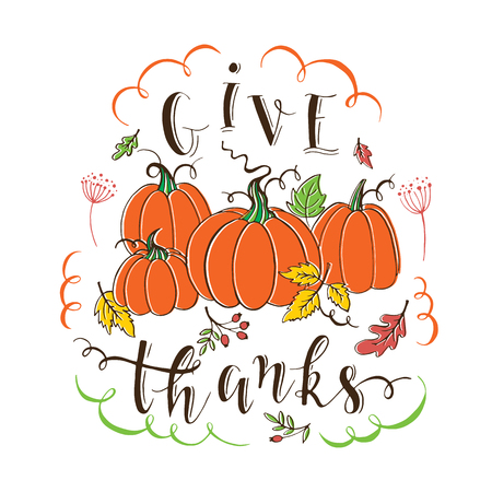Vector Thanksgiving design greeting card with typographic and decoration elements. Give thanks. Pumpkin patch on white background. Thanksgiving Day card.
