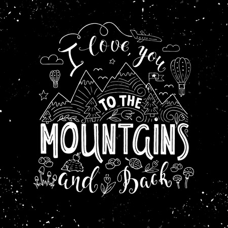 I love you to the Mountains and back lettering on a black background Иллюстрация