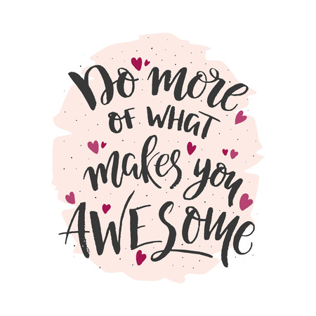 Do more of what makes you awesome Illustration