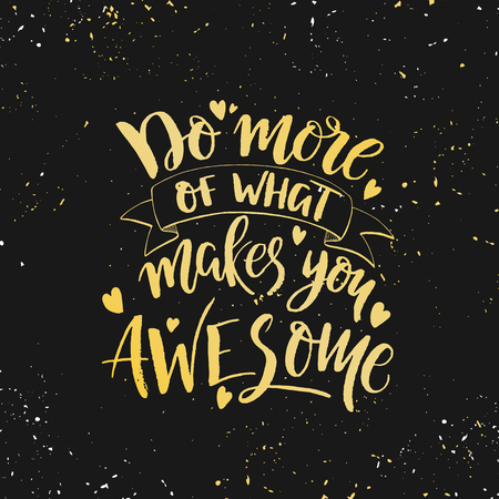 Do more of what makes you awesome Çizim