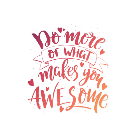 Do more of what makes you awesome text vector illustration