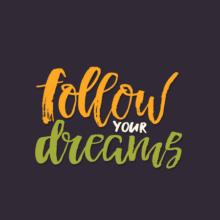 Follow your dreams text vector illustration