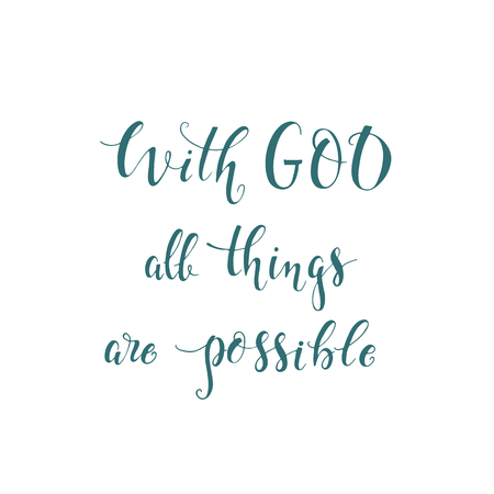 Religions lettering With God all things are possible