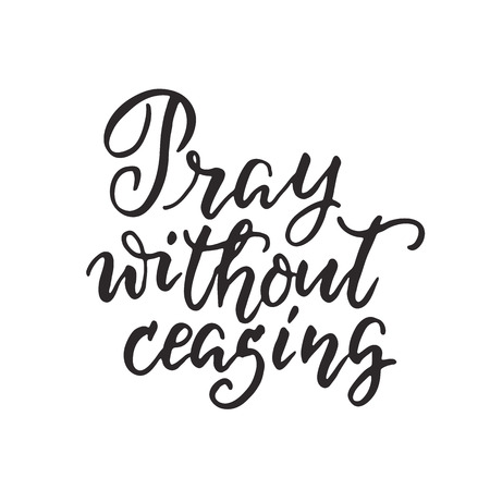 Pray without ceasing - vector religions hand lettering