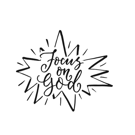 Focus on God - vector religions lettering and frame