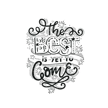 The best is yet to come. Inspirational quote