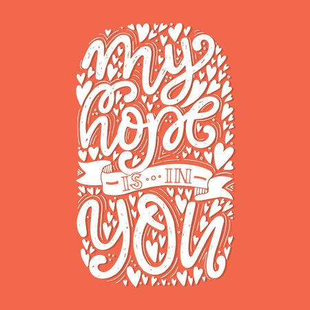 Vector religions lettering - My hope is in you. Modern lettering.