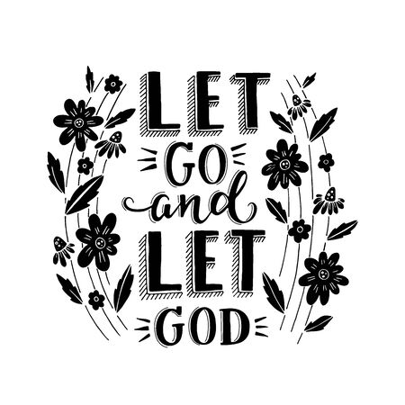 Vector religions lettering - Let go and let God. Modern lettering illustration. T shirt hand lettered calligraphic design. . Perfect illustration for t-shirts, banners, flyers and other types of business design.