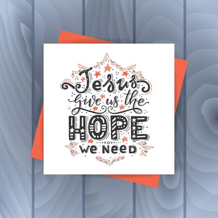 Vector religions lettering -Jesus give as the hope we need.