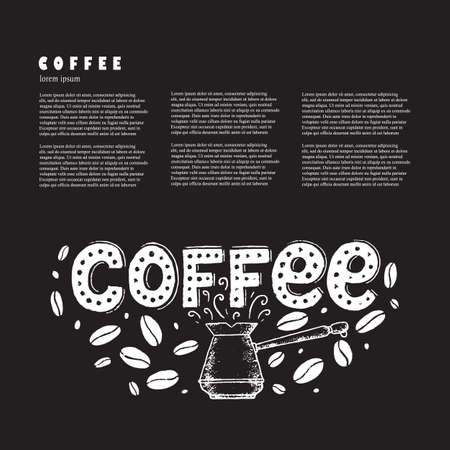 Vector background with text and chalk lettering drawing, Coffee in vintage style with coffee beans and cezve. Coffee sign.