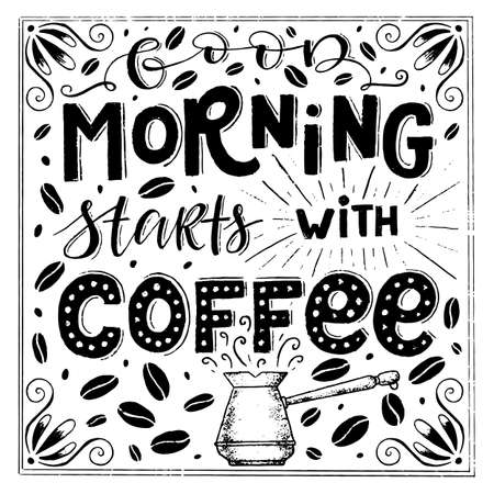 Vector chalk lettering drawing, Good morning starts with coffee in vintage style on white background. Coffee sign. Ilustrace