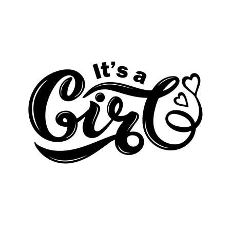 Its a GIRL. Hand drawn lettering. Vector illustration
