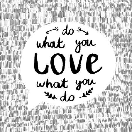 hand drawn vector greeting card with text Do what you love, love what you do Illustration