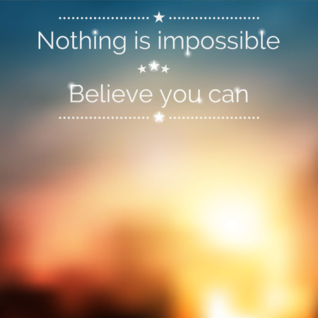 Inspirational quote. Nature sunrise background with blurred effect. EPS10 vector illustration Illustration