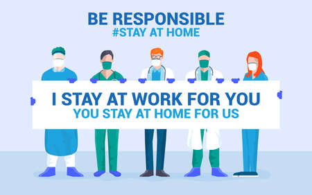 Stay at home awareness social media campaign and coronavirus prevention. Team of young medical doctor say: I stay at work for you, you stay at home for us. Vector illustration