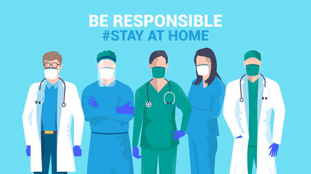 Stay at home awareness social media campaign and coronavirus prevention. Team of young medical doctor say: Be Responsible, stay at home. Vector illustration