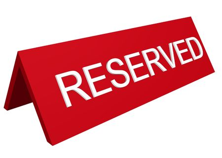 reserved: A 3D perspective reserved sign over a white background