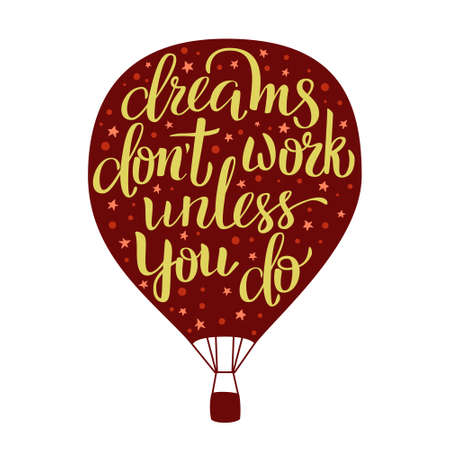 Dreams dont work unless you do motivation quote. Handdraw lettering and colorful illustration. Postcard, t-shirt, notebook and other