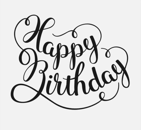 wording: HAPPY BIRTHDAY -hand drawn calligraphy illustration, great for greeting cards or invitations
