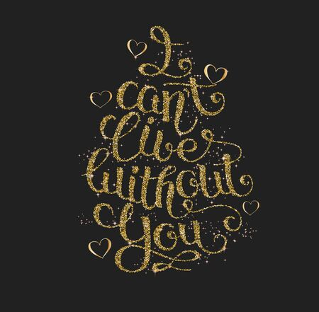 cant: I cant live without you, hand written lettering in golden dots style