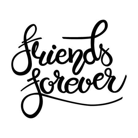 Friend forever phrase. Hand drawn lettering. Brush Pen calligraphy.Friendship day, hand lettering background