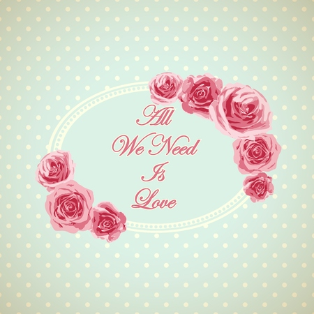 english rose: Vintage card with phrase all we need is love. Vector illustration Illustration