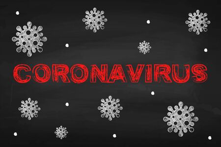 Coronavirus. The inscription on the chalk board. Pandemic. For your design.