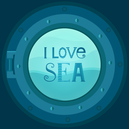 Illustratie van een schip patrijspoort met typografie - Ik hou van de zee. Mariene achtergrond met golven. Vector sjabloon voor kaarten, uitnodigingen, covers, banners, inpakpapier en verpakking. Vlakke stijl.