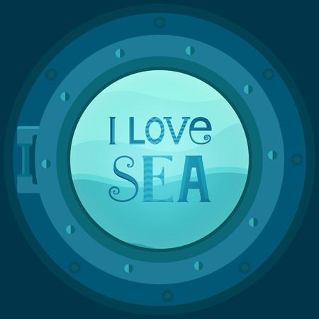 Illustrazione di un oblò nave con la tipografia - che amo del mare. Fondo marino con onde. Modello di vettore per le schede, gli inviti, le coperture, striscioni, carta da imballaggio e confezionamento. stile piatto.