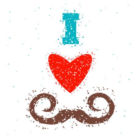 burly: i love mustache poster with grunge texture design.Vector illustration