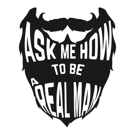 Black Beard silhouette with concept phrase inside How to be a real man on white background. Vector illustration Illustration